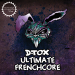 D Tox- Ultimate Frenchcore