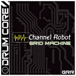 Drumcore: Channel Robot Grid Machine- Sample Pack